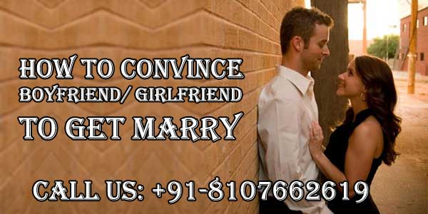 How to Convince Boyfriend-Girlfriend to Get Marry