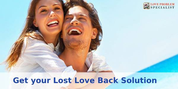 Get your Lost Love Back Solution