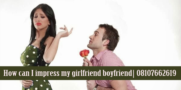 How can I impress my girlfriend boyfriend