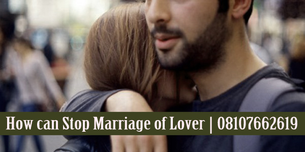 How can Stop Marriage of Lover
