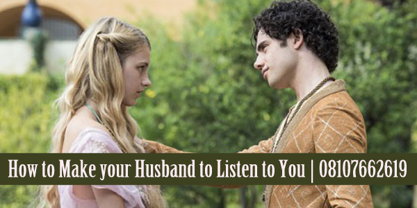 How to Make your Husband to Listen to You